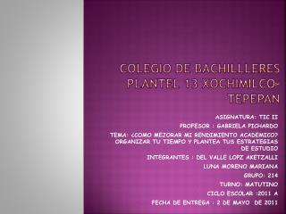 Colegio de  bachillleres   plantel 13  xochimilco-tepepan