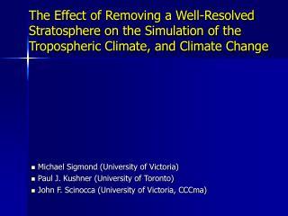 Michael Sigmond (University of Victoria)   Paul J. Kushner (University of Toronto)