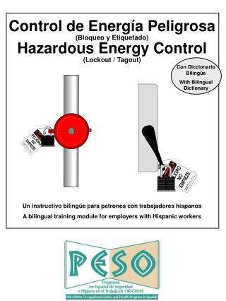 Control de Energía Peligrosa (Bloqueo y Etiquetado) Hazardous Energy Control (Lockout / Tagout)