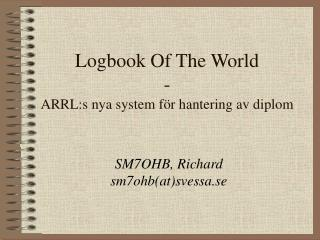 Logbook Of The World - ARRL:s nya system för hantering av diplom