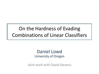 On the Hardness of Evading Combinations of Linear Classifiers