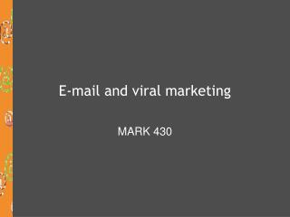 E-mail and viral marketing