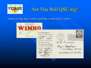 Are You Still QSL�ing?
