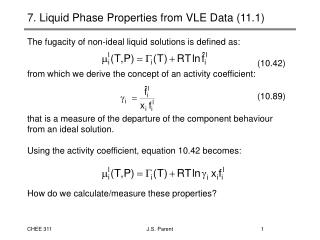 7. Liquid Phase Properties from VLE Data (11.1)