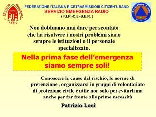 FEDERAZIONE ITALIANA RICETRASMISSIONI CITIZEN'S BAND SERVIZIO EMERGENZA RADIO
