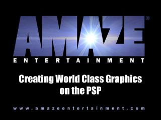 Creating World Class Graphics on the PSP