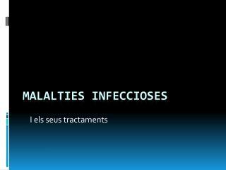 MALALTIES INFECCIOSES