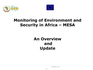 Monitoring of Environment and  Security in Africa � MESA An Overview  and  Update