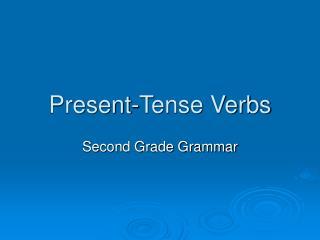 Present-Tense Verbs