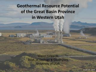 Geothermal Resource Potential  of the Great Basin Province  in Western Utah