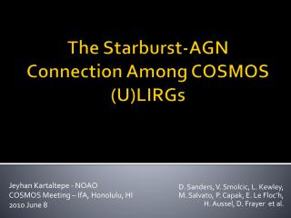 The Starburst-AGN Connection Among COSMOS ( U)LIRGs