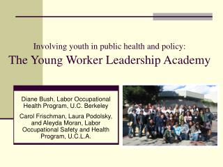 Involving youth in public health and policy: The Young Worker Leadership Academy