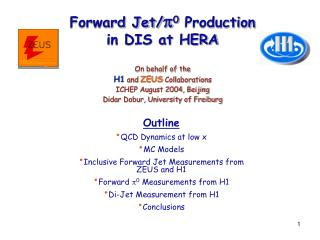 Forward Jet/ p 0  Production in DIS at HERA On behalf of the  H1  and  ZEUS  Collaborations