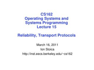 CS162 Operating Systems and Systems Programming Lecture 15 Reliability, Transport Protocols
