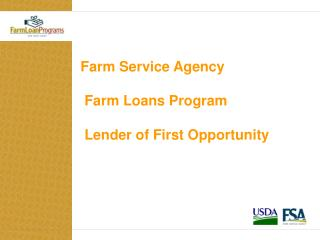 Farm Service Agency  Farm Loans Program  Lender of First Opportunity