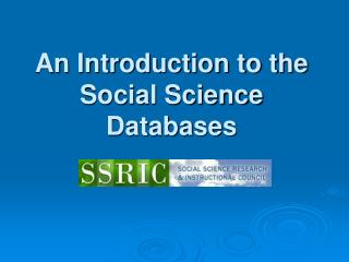 An Introduction to the Social Science Databases