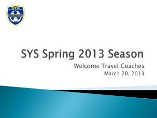 SYS Spring 2013 Season