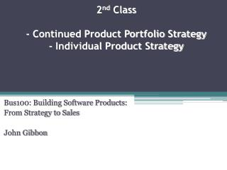 2 nd  Class - Continued Product Portfolio Strategy - Individual Product Strategy