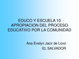 EDUCO Y ESCUELA 10 APROPIACION DEL PROCESO EDUCATIVO POR LA COMUNIDAD