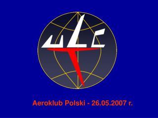 Aeroklub Polski - 26.05.2007 r.