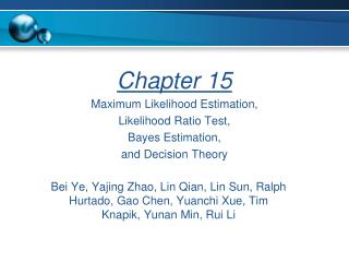 Chapter 15 Maximum Likelihood Estimation,  Likelihood Ratio Test, Bayes Estimation, and Decision Theory