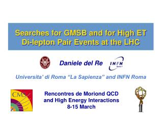Searches for GMSB and for High ET Di-lepton Pair Events at the LHC