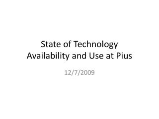 State of Technology Availability and Use at Pius