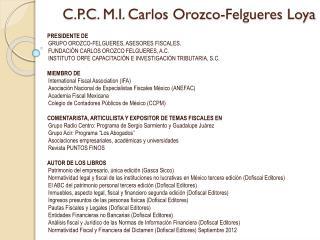 C.P.C .  M.I . Carlos Orozco- Felgueres Loya