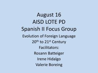 August 16 AISD LOTE PD Spanish II Focus Group