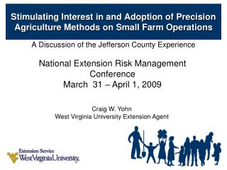 Stimulating Interest in and Adoption of Precision Agriculture Methods on Small Farm Operations