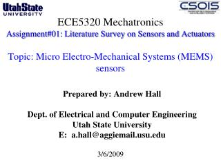 Prepared by: Andrew Hall Dept. of Electrical and Computer Engineering  Utah State University