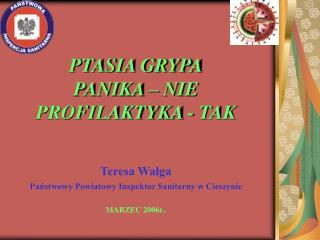 PTASIA GRYPA PANIKA – NIE PROFILAKTYKA - TAK