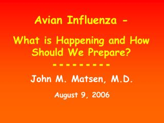 Avian Influenza  - What is Happening and How Should We Prepare? - - - - - - - - -