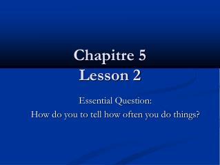 Chapitre 5  Lesson 2