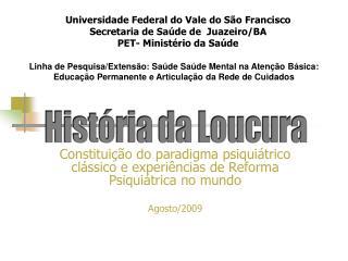 Constituição do paradigma psiquiátrico clássico e experiências de Reforma Psiquiátrica no mundo