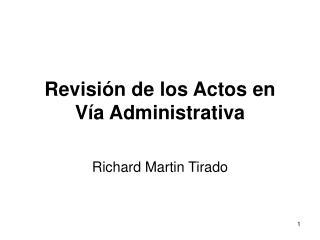 Revisi�n de los Actos en V�a Administrativa
