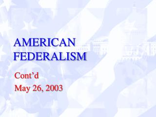 AMERICAN FEDERALISM