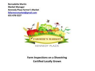 Bernadette Martin Market Manager  Kennedy Plaza Farmer s Market lbfarmersmarketgmail 631-678-5227