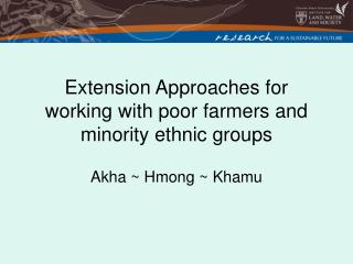 Extension Approaches for working with poor farmers and minority ethnic groups