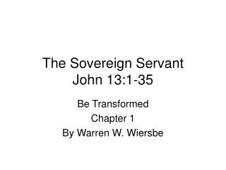 The Sovereign Servant John 13:1-35