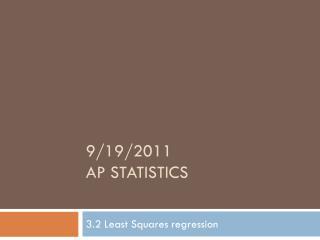 9/19/2011 AP Statistics