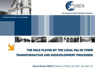 THE ROLE PLAYED BY THE LOCAL PAs IN TOWN TRANSFORMATION AND REDEVELOPMENT PROCESSES