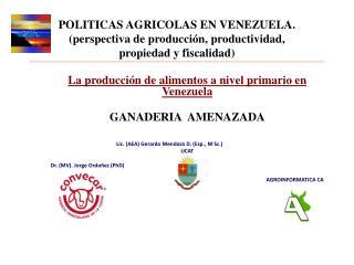 La  producción  de  alimentos  a  nivel primario  en Venezuela GANADERIA  AMENAZADA