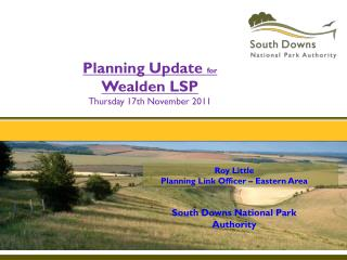 Roy Little Planning Link Officer – Eastern Area South Downs National Park Authority