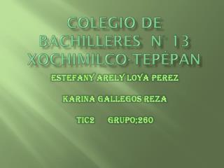 COLEGIO DE BACHILLERES  N° 13 XOCHIMILCO-TEPÉPAN