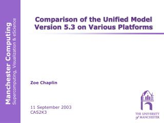 Comparison of the Unified Model Version 5.3 on Various Platforms
