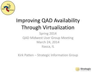 Improving QAD Availability Through Virtualization