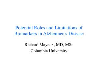 Potential Roles and Limitations of Biomarkers in Alzheimer s Disease