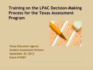 Training on the LPAC Decision-Making Process for the Texas Assessment Program