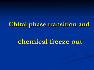 Chiral  phase transition and chemical freeze out